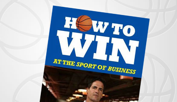 Mark Cuban's new ebook, How to Win at the Sport of Business