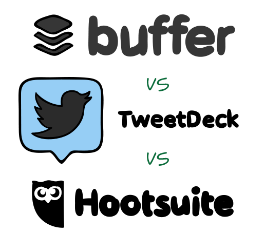 Buffer vs. TweetDeck vs. Hootsuite